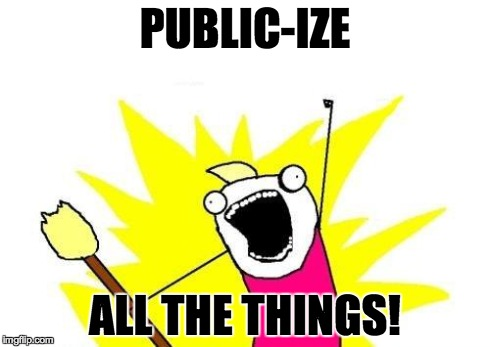 Public-ize All The Things!