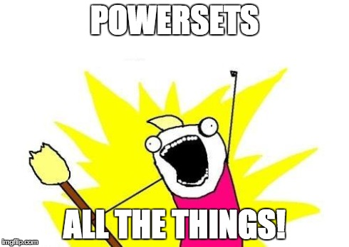 Powersets All The Things!